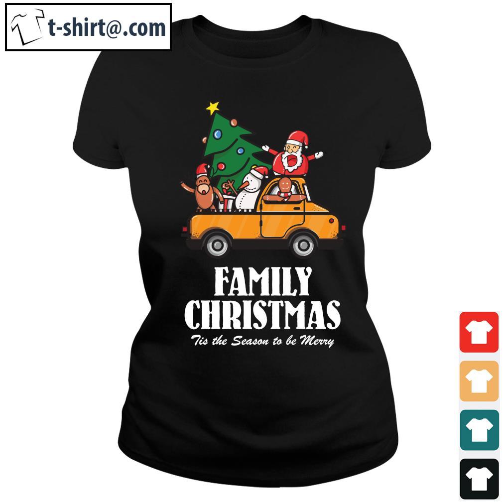 Family Christmas Tis the season to be Merry s ladies-tee