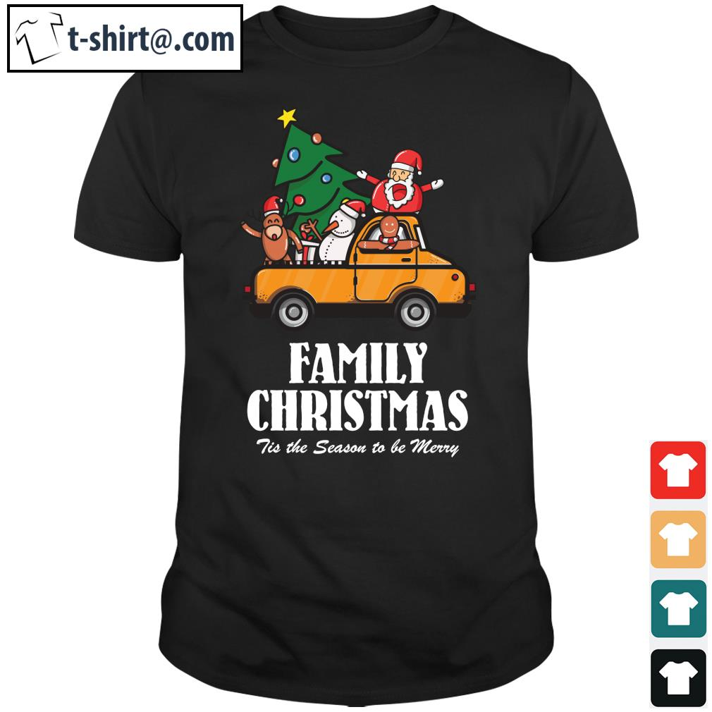 Family Christmas Tis the season to be Merry shirt