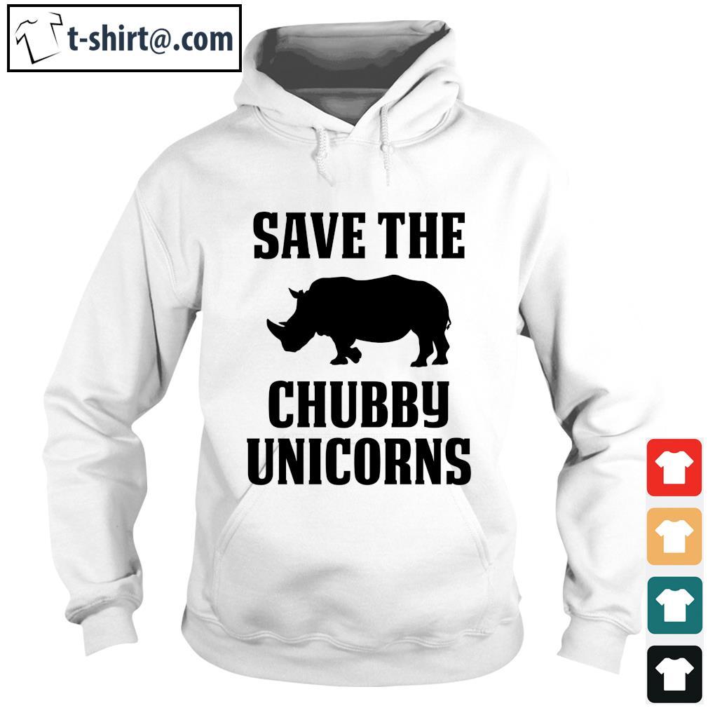 Save the Chubby Unicorns s hoodie