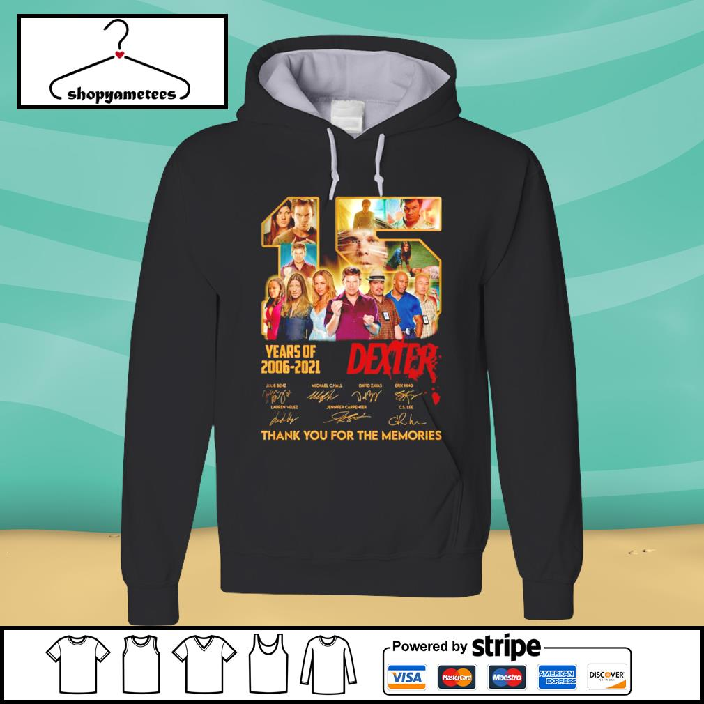 15 years of Dexter 2006-2021 thank you for the memories s hoodie
