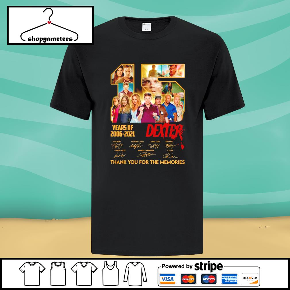 15 years of Dexter 2006-2021 thank you for the memories shirt